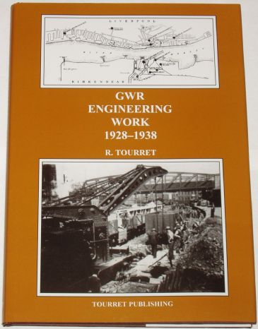 GWR Engineering Work 1928-1938, by R. Tourret